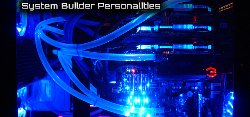 System Builder Personalities: What Type of Builder Are You?