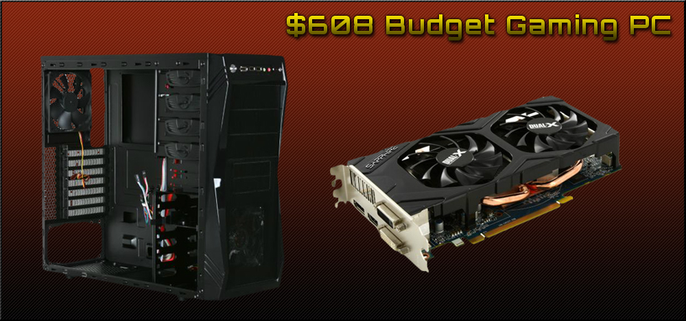 $608 Holiday DIY Budget Gaming Build - December, 2012