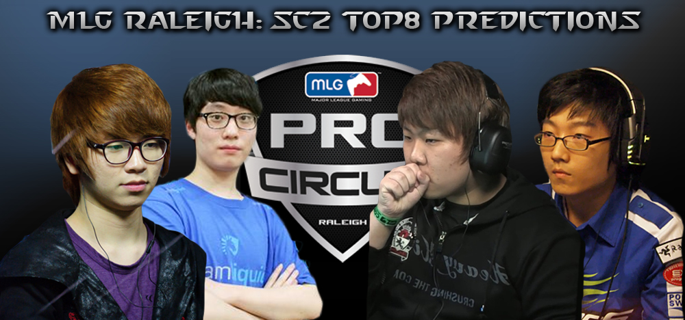 SC2 Top8 Prediction: MLG Raleigh 2012