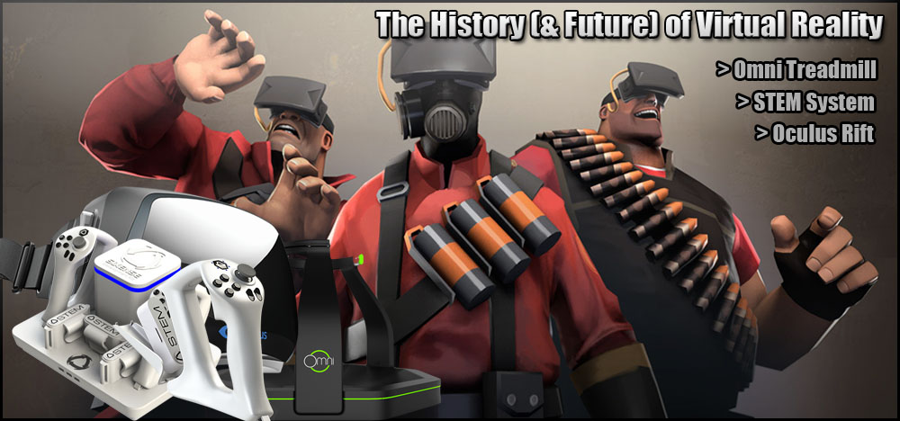 The History of Virtual Reality & The Future: Rift, Omni, STEM, castAR