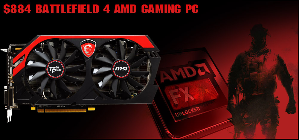 $884 Mid-Range AMD Battlefield 4 Gaming PC Build - November, 2013