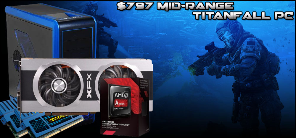 $797 Mid-Range Titanfall Gaming PC for Max Settings - February, 2014