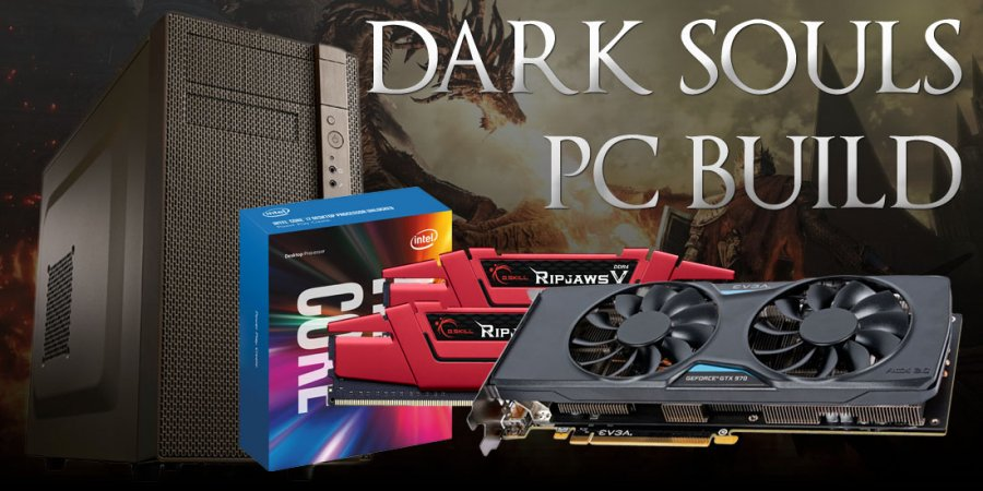 Mid-to-High End Gaming PC Build for Dark Souls III & Streaming