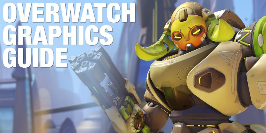 The Complete Overwatch Graphics Optimization Guide (2017)
