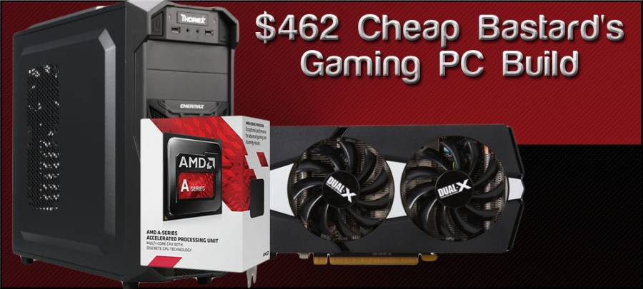 $462 Cheap Bastard's Gaming PC Build - January, 2015